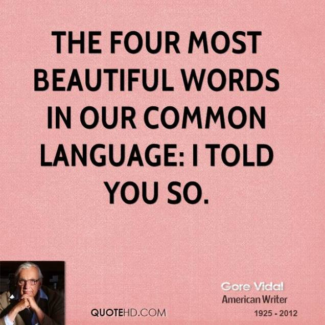 gore-vidal-novelist-quote-the-four-most-beautiful-words-in-our-common