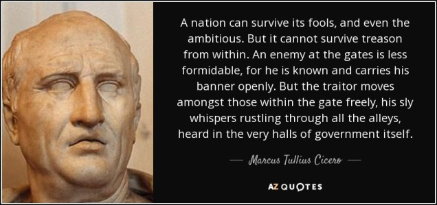 quote-a-nation-can-survive-its-fools-and-even-the-ambitious-but-it-cannot-survive-treason-marcus-tullius-cicero-78-77-83